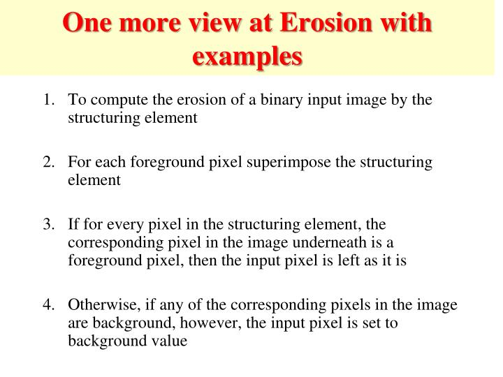 One more view at Erosion with examples