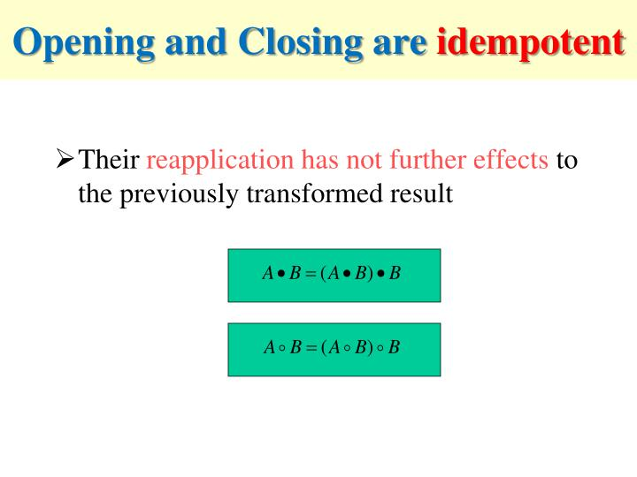 Opening and Closing are