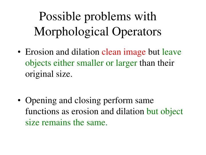 Possible problems with Morphological Operators