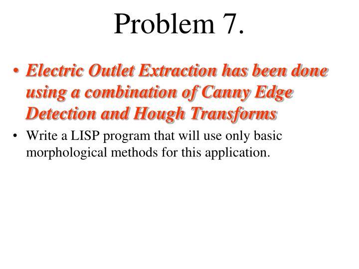 Problem 7.