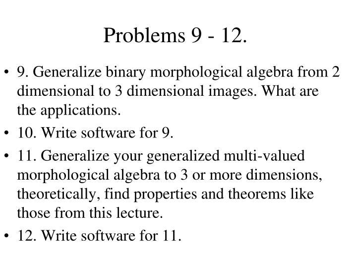 Problems 9 - 12.
