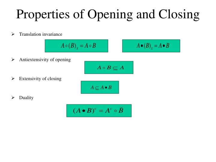 Properties of Opening and Closing