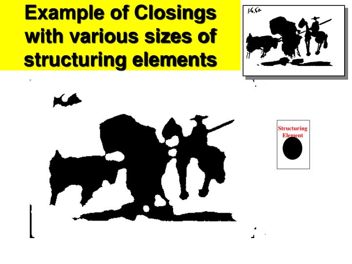 Example of Closings with various sizes of structuring elements
