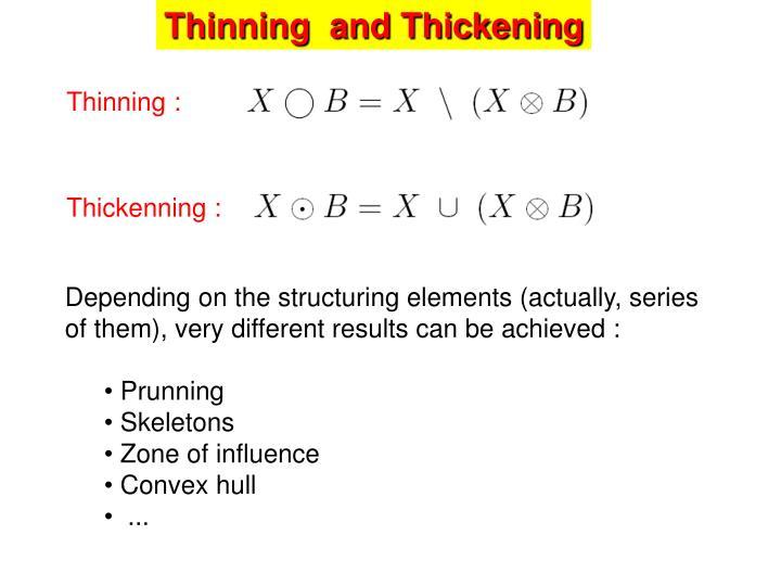 Thinning  and Thickening
