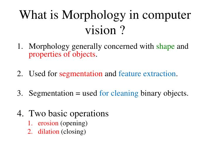 What is Morphology in computer vision ?