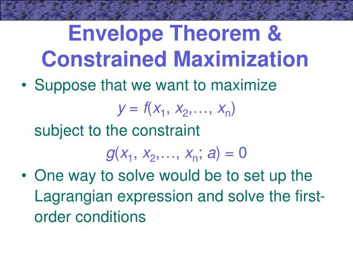 Envelope Theorem & Constrained Maximization
