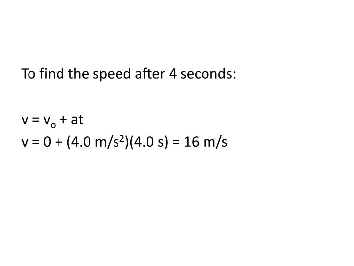 To find the speed after 4 seconds: