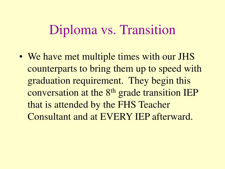 Diploma vs. Transition