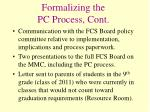 formalizing the pc process cont