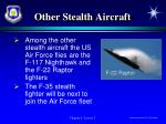 other stealth aircraft