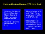 prothrombin gene mutation ptg 20210 g a1