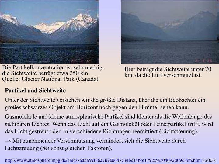 Die Partikelkonzentration ist sehr niedrig: die Sichtweite beträgt etwa 250 km. Quelle: Glacier National Park (Canada)