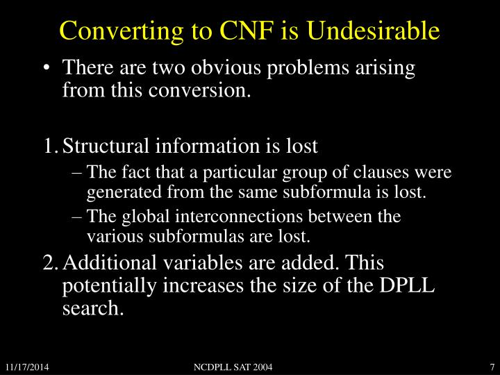 Converting to CNF is Undesirable