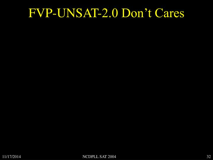 FVP-UNSAT-2.0 Don't Cares