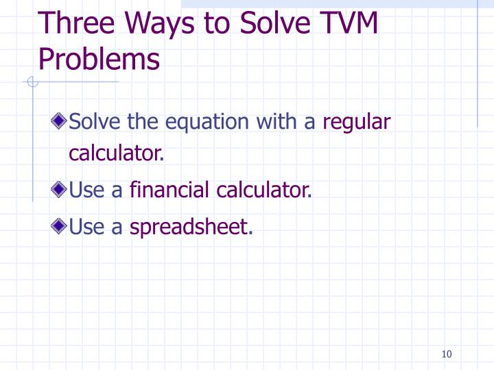 Three Ways to Solve TVM Problems