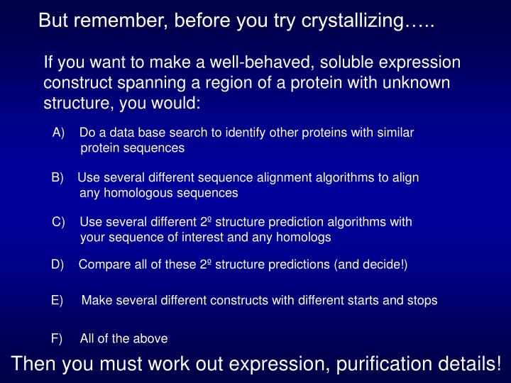 But remember, before you try crystallizing…..