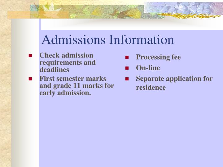 Check admission requirements and deadlines