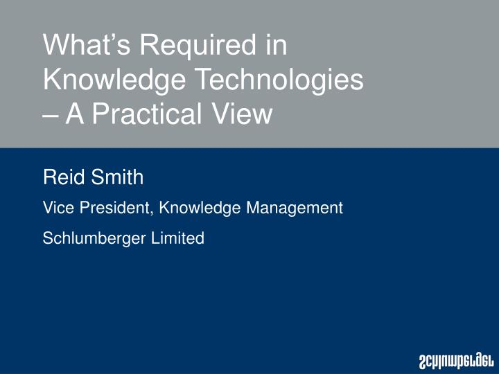 what s required in knowledge technologies a practical view