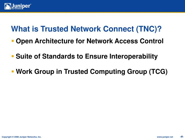 What is Trusted Network Connect (TNC)?