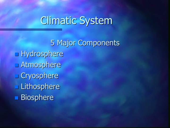 Climatic System