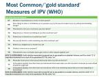 most common gold standard measures of ipv who