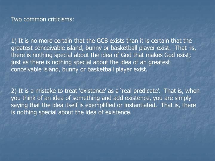 Two common criticisms: