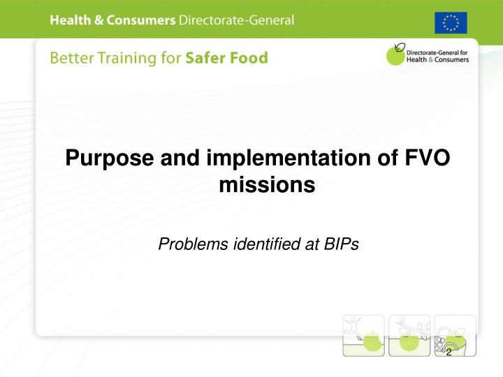 Purpose and implementation of FVO missions