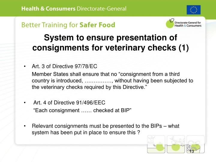 System to ensure presentation of consignments for veterinary checks (1)