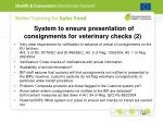 system to ensure presentation of consignments for veterinary checks 2