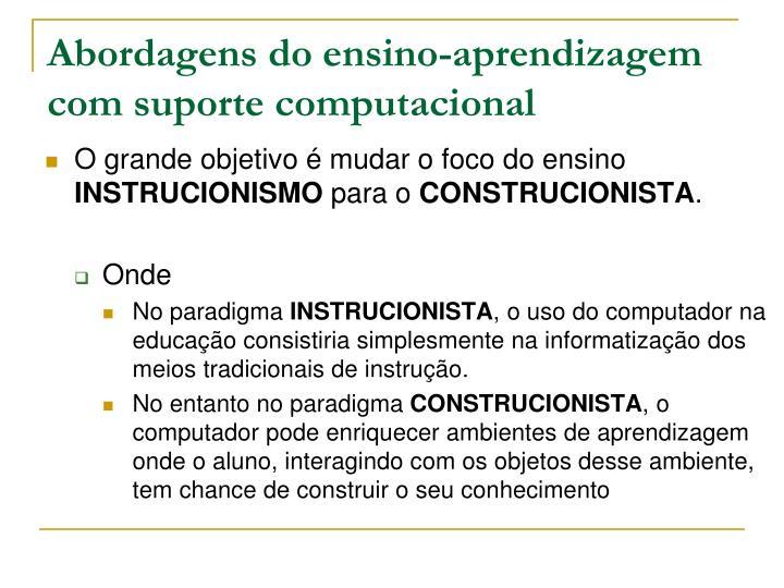 Abordagens do ensino-aprendizagem com suporte computacional