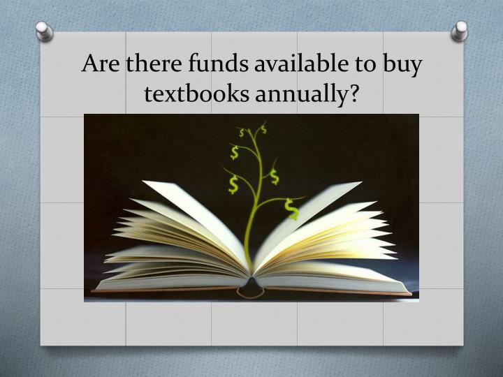 Are there funds available to buy textbooks