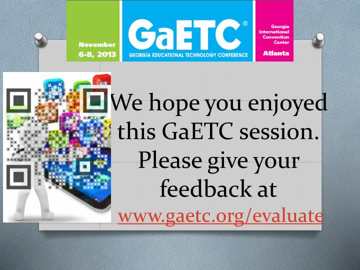 We hope you enjoyed this GaETC session.  Please give your feedback