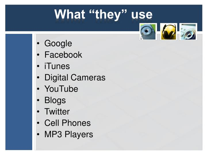 """What """"they"""" use"""