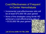 cost effectiveness of frequent in center hemodialysis1