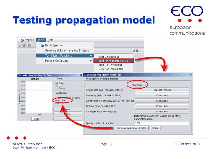 Testing propagation model