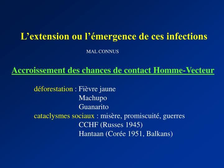 L'extension ou l'émergence de ces infections