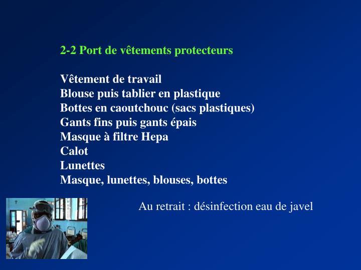 2-2 Port de vêtements protecteurs