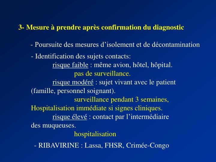 3- Mesure à prendre après confirmation du diagnostic