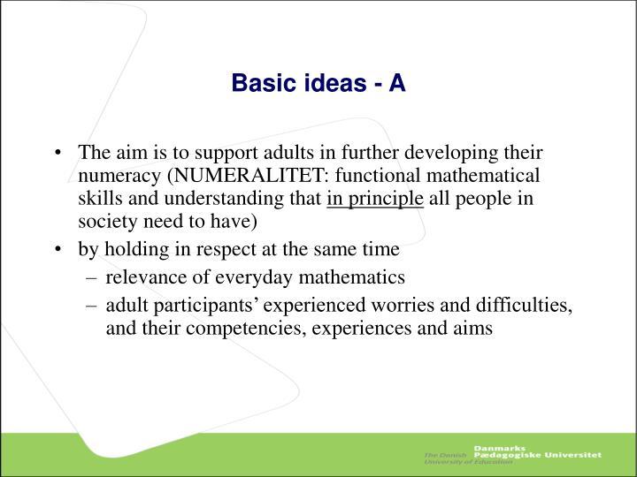 Basic ideas - A