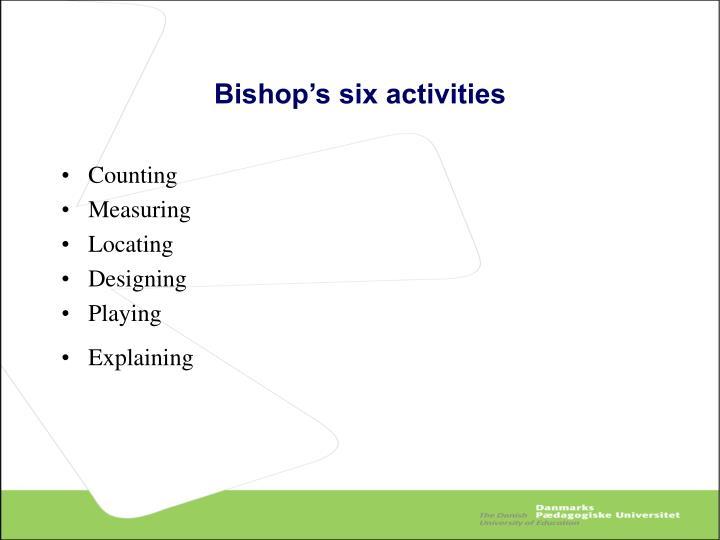 Bishop's six activities