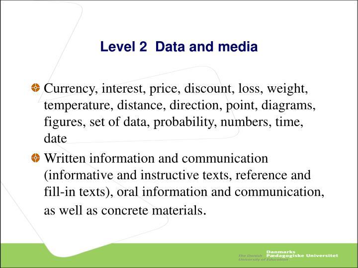 Level 2  Data and media
