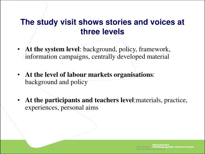 The study visit shows stories and voices at three levels