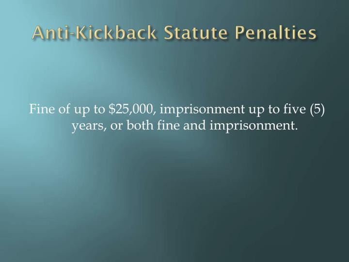 Anti-Kickback Statute Penalties