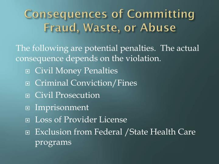 Consequences of Committing Fraud, Waste, or Abuse