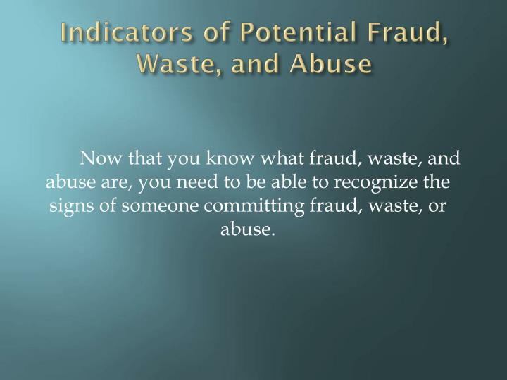Indicators of Potential Fraud, Waste, and Abuse
