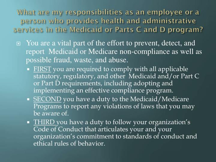 What are my responsibilities as an employee or a person who provides health and administrative services in the Medicaid or Parts C and D program?