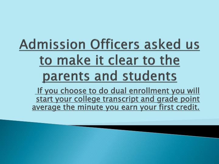 Admission Officers asked us to make it clear to the parents and students