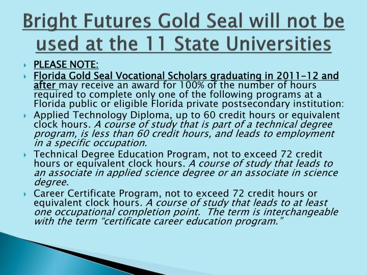 Bright Futures Gold Seal will not be used at the 11 State Universities