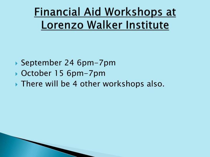 Financial Aid Workshops at Lorenzo Walker Institute