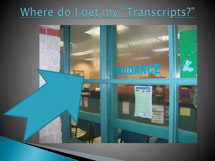 """Where do I get my """"Transcripts?"""""""